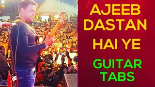Ajeeb Dastan Hai Ye Guitar Lesson Tabs Complete for Beginner's by vj guitar tutorials