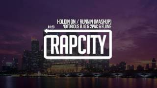 Notorious B.I.G. & 2Pac & Flume - Holdin On / Runnin (Mashup)