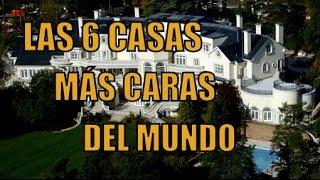 LAS 6 CASAS MÁS CARAS DEL MUNDO