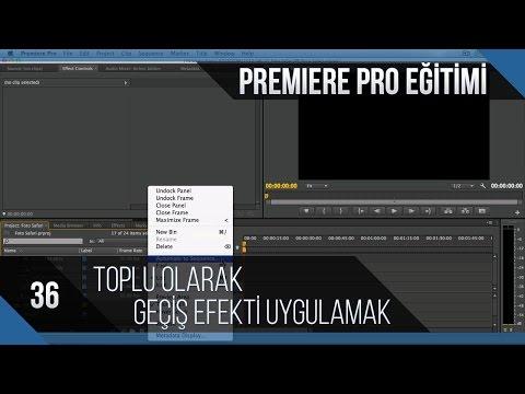 Premiere Pro Eğitimi 36 - Toplu Olarak Geçiş Efekti Uygulamak