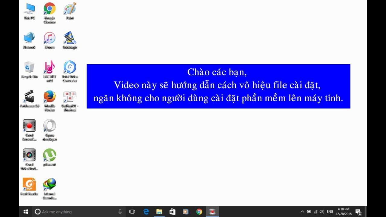 [Windows 10] Cách Ngăn Không Cho Người Dùng Cài Phần Mềm Lên Máy