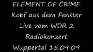 Element Of Crime-Kopf aus dem Fenster live