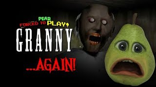 Pear Forced to Play - Granny AGAIN!