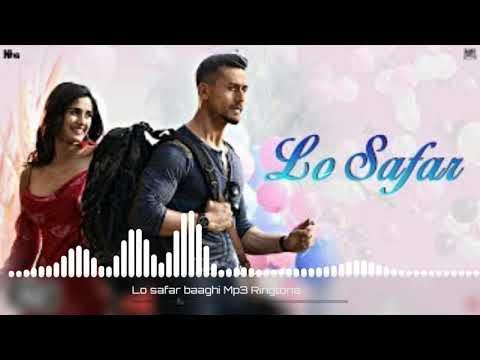 Lo_Safar_Baaghi_Hindi_Love_Ringtone New 2019||Lo Safar Love Ringtone New 2019||