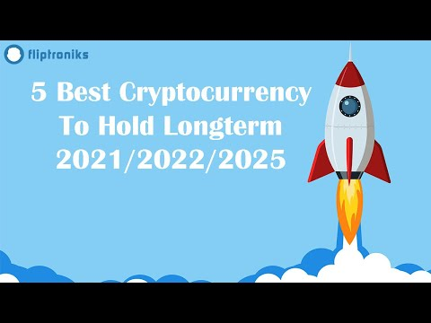 5 Best Cryptocurrency / Altcoin To Hold Long Term 2021/2022/2025 🚀🚀🚀