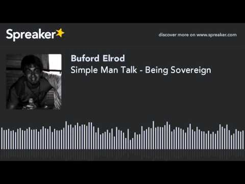 Simple Man Talk - Being Sovereign (part 2 of 2, made with Spreaker)