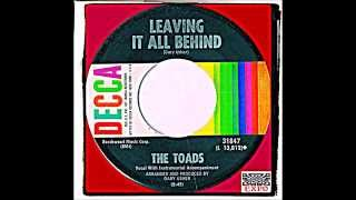 THE TOADS - LEAVING IT ALL BEHIND