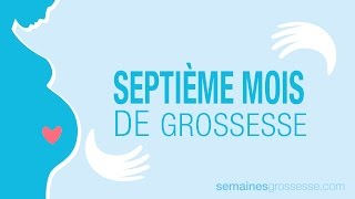 Septième mois de grossesse - La grossesse mois par mois