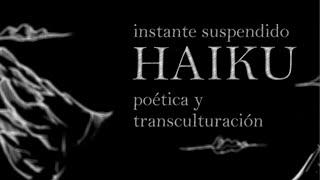 19 11 15 Haiku, poética y transculturación