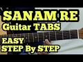 SANAM RE Guitar Tabs/intro/Lead Lesson   Arijit Singh   FuZaiL Xiddiqui