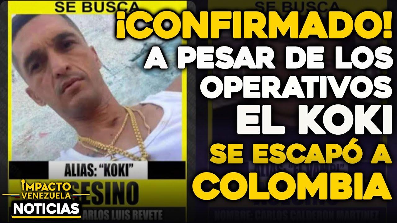 CONFIRMADO… A pesar de los operativos el Koki se escapó a Colombia | 🔴  NOTICIAS VENEZUELA HOY