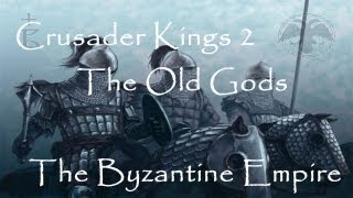 And it Begins! Crusader Kings 2 The Old Gods - The Byzantine Empire - Such a Bully - Episode 2