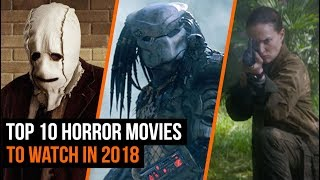 Top 10 Horror Movies You Need To Watch in 2018