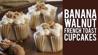 How To Make Banana Walnut French Toast Cupcakes