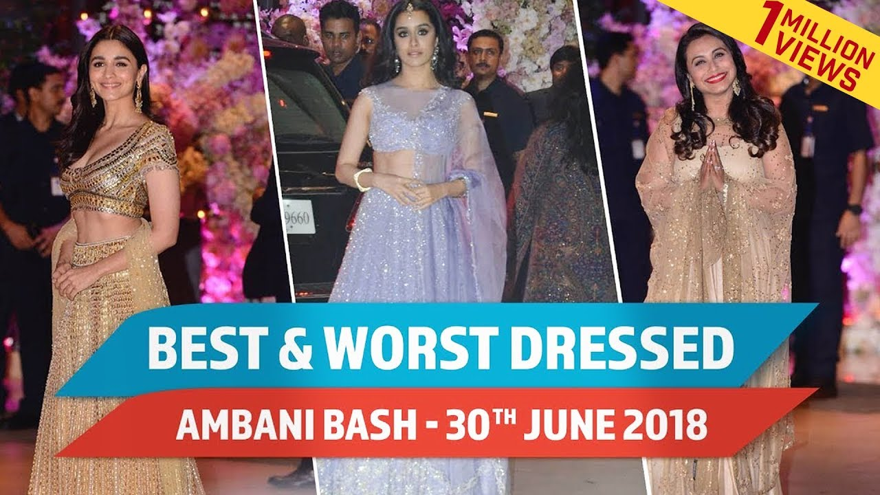 Aishwarya Rai Bachchan, Alia Bhatt, Ranbir Kapoor : Best and Worst Dressed at Ambani Bash - June 30