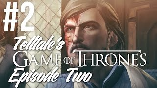 Game of Thrones - A Telltale Game Series Episode 2 Gameplay Walkthrough - Part 2 - I WILL HAVE ORDER