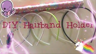 DIY HAIRBAND HOLDER!!!!