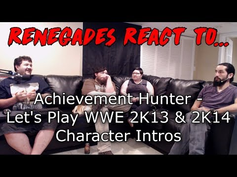 Renegades React to... Achievement Hunter - Let's Play WWE 2K13 & 2K14 Intros