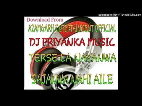 Tarse La Nayanwa Sajanwa Na Aila (Kaherwa) Hot Mix By Dj Priyanka Music- Dj