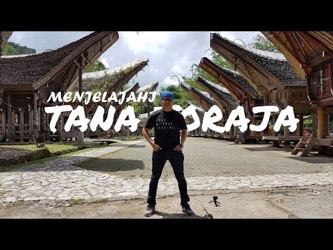 Menjelajahi Palopo & Toraja