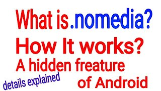 what is .nomedia folder? Explained A hidden freature, How It works .nomedia folder?