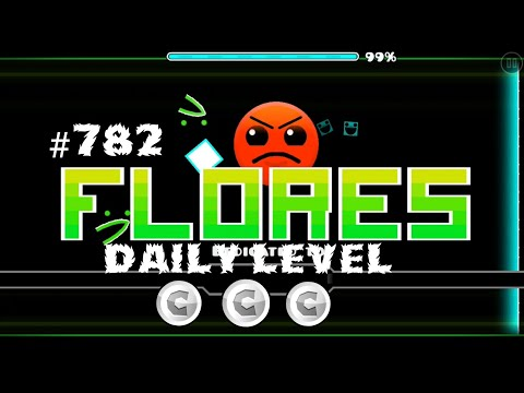 DAILY LEVEL #782 Geometry Dash 2.11 el nivel FLORES