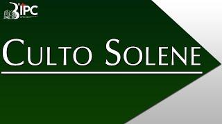 CULTO SOLENE - 22/11/2020