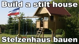 Build A Stilthouse (playhouse, Play Tower, Game Tower) / Stelzenhaus Selber Bauen (spielturm)