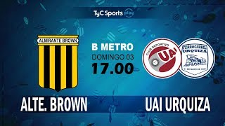 Almirante Brown vs CD UAI Urquiza full match