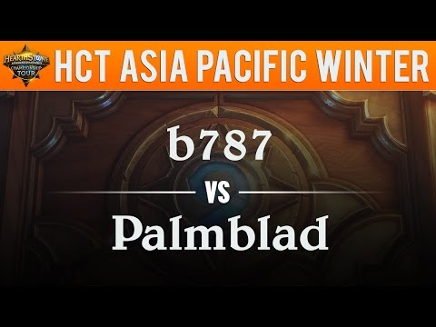 b787 vs Palmblad - Hearthstone Championship Tour Asia Pacific 2017:  Grand Final