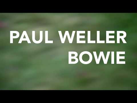 Paul Weller - Bowie (Official Video)