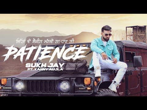 Patience (Full Video) Sukh Jay ft Gurlez Akhtar   Deep Jandu   Latest Song 2018