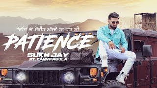 Patience by Sukh Jay ft Gurlez Akhtar Mp3 Song Download