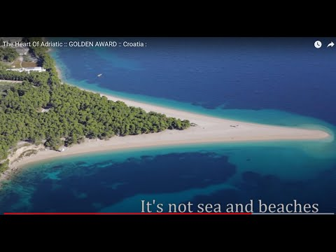 The Heart Of Adriatic :: GOLDEN AWARD :: Croatia :