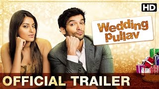 Wedding Pullav | Official Trailer | Introducing Anushka, Diganth, Karan V Grover, Sonali Sehgal