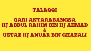 Download TALAQQI QARI ANTARABANGSA HJ ABDUL RAHIM BIN HJ AHMAD&USTAZ HJ ANUAR BIN GHAZALI AL QARI