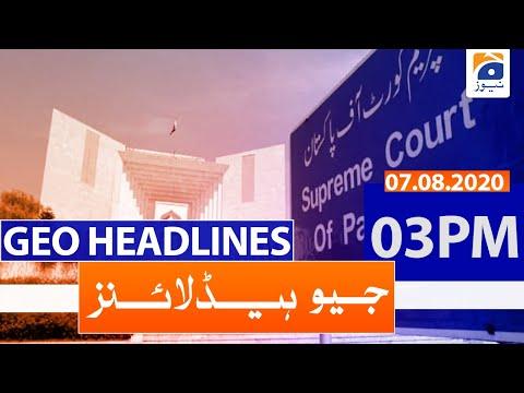 Geo Headlines 03 PM   7th August 2020