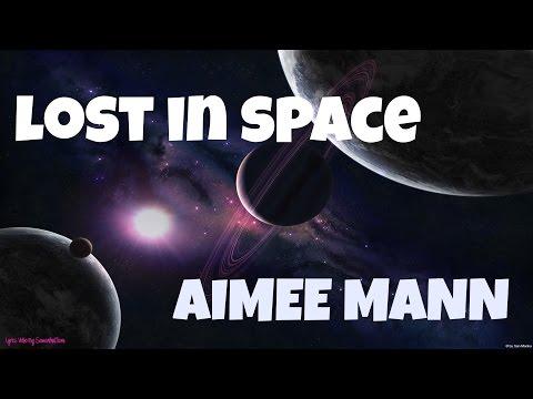 Lost In Space - Aimee Mann - Lyrics Video