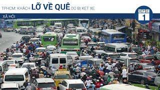 TPHCM: Khách lỡ về quê do bị kẹt xe | VTC1