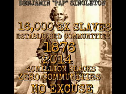 Nation Builders (Tunis G Campbell,Ben Pap Singleton, Edwin McCabe, Negro Fort ) -Haki Kweli Shakur