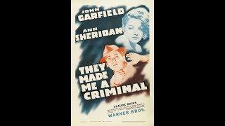 Меня сделали преступником / They Made Me a Criminal - фильм-нуар, криминальная драма