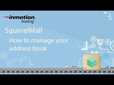 SquirrelMail Tutorial Series - 6 of 12 - How to manage your address book