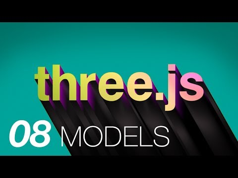 Three.js Part 8: Loading Models