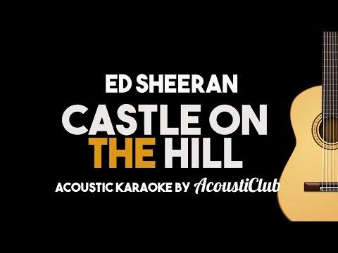 Ed Sheeran - Castle on The Hill (Acoustic Guitar Karaoke)