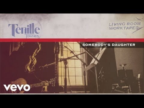 Tenille Townes - Somebody's Daughter (Living Room Worktapes) [Audio]
