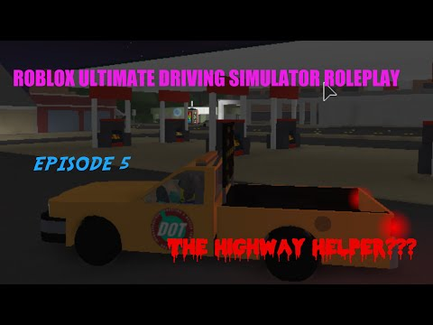 Roblox Ultimate Driving Simulator Roleplay Episode 5 The Highway Helper???