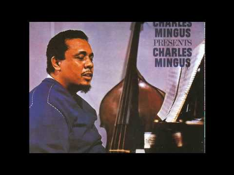 Charles Mingus Presents Charles Mingus (1960) (Full Album)