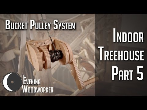 Indoor Treehouse Part 5 -Locking Bucket Pulley System