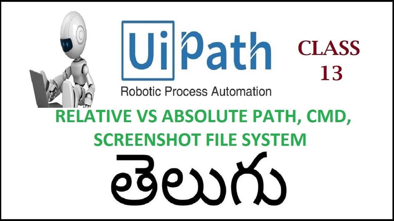 Relative vs Absolute Path I CMD I Screen Shot File System Basics Uipath  Telugu 13 I Uipath Tutorials