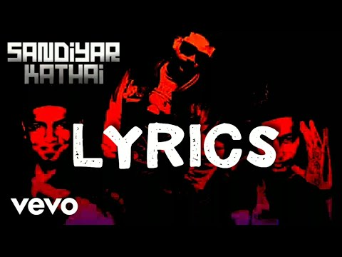 Havoc Brothers - Sandiyar Kathai (Lyrics Video)